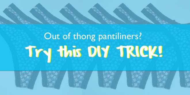 Out of thong pantiliners? This DIY pantiliner trick will change your life!