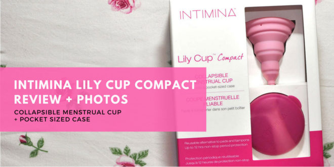 INTIMINA Lily Cup Compact Menstrual Cup Review + Photos