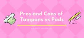 The Pros and Cons of Tampons vs Pads