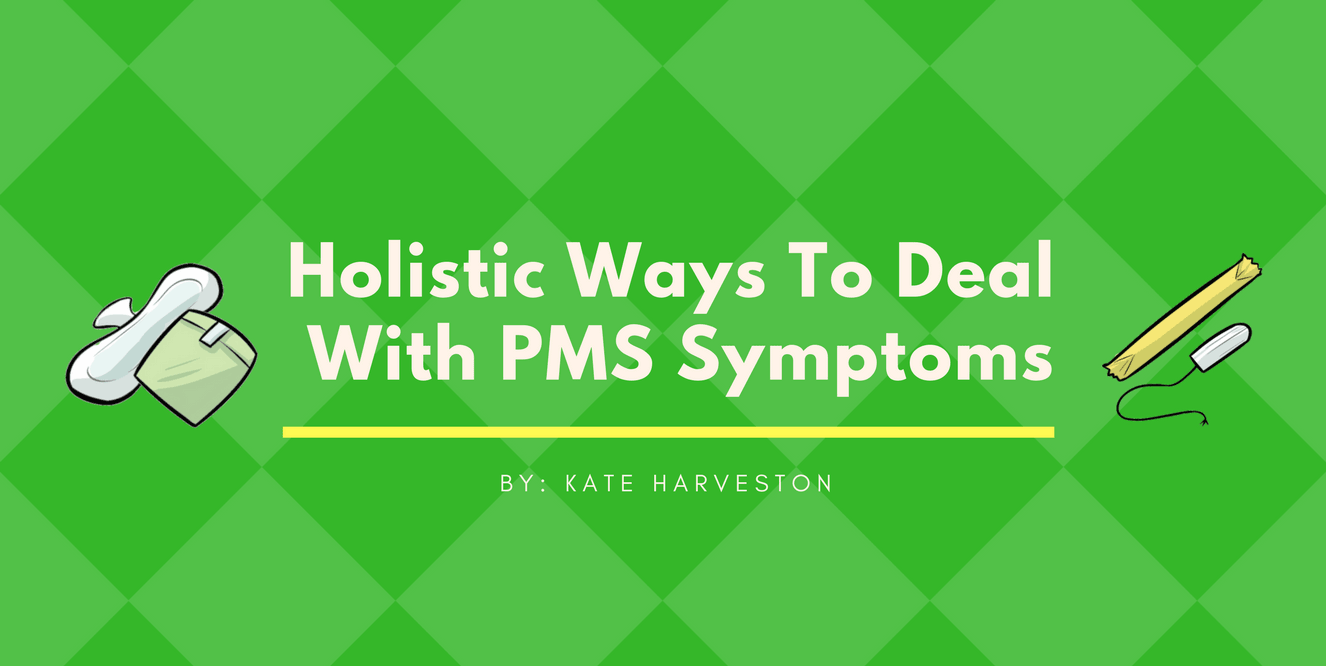 Holistic Ways To Deal With PMS Symptoms
